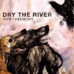 New Ceremony, Dry the River, videoclip,